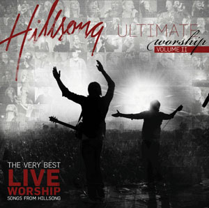 Hillsong - Ultimate Worship Collection Volume 2